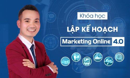 Lập Kế Hoạch Marketing Online 4.0